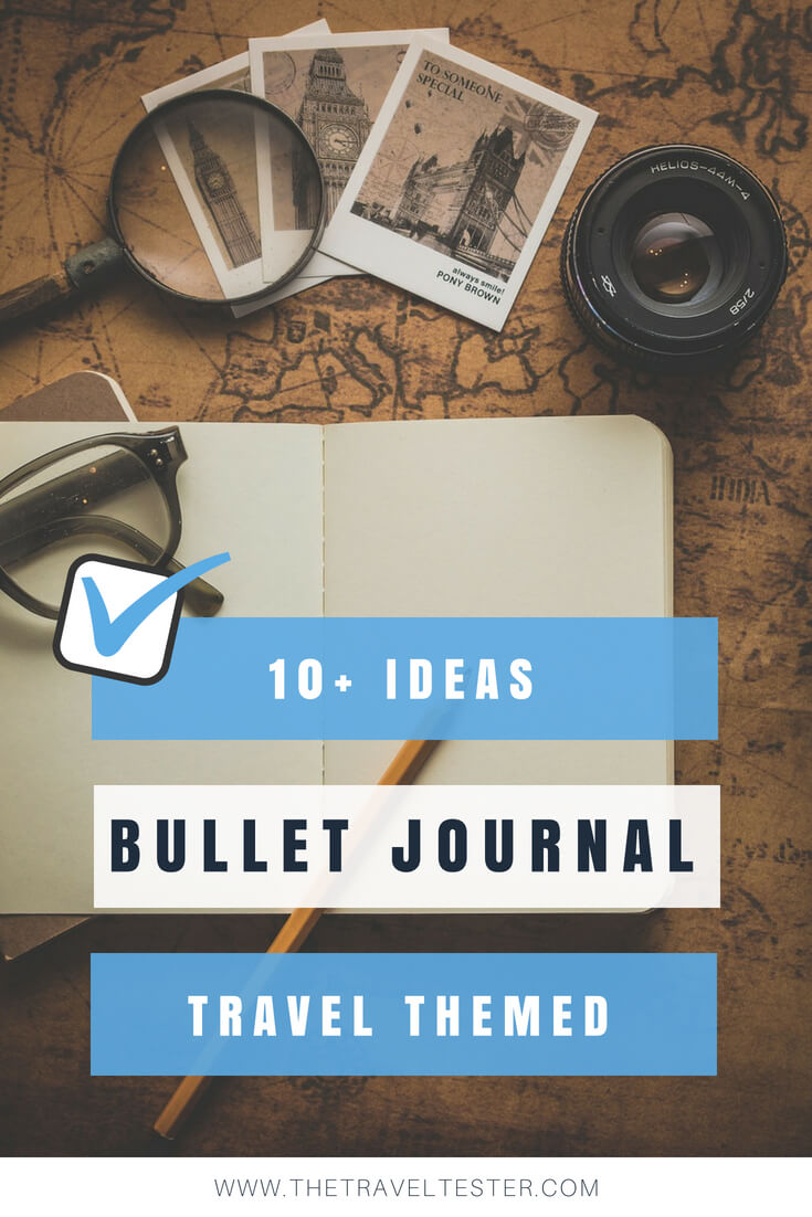 10 Creative Travel Bullet Journal Ideas You Ll Love The Travel
