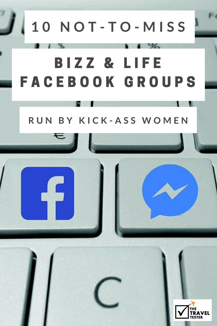 10 Travel, Lifestyle & Blogging Facebook Groups Run By Kick-Ass Women You Shouldn't Miss || The Travel Tester