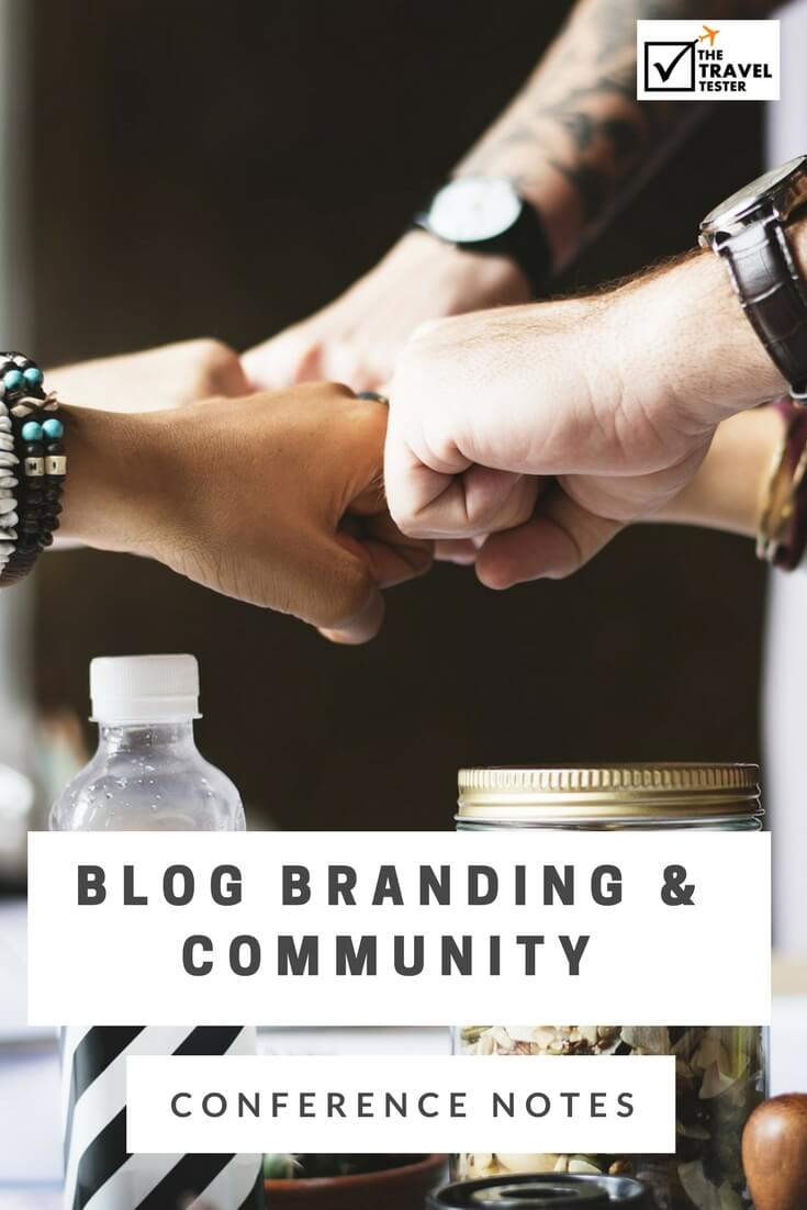 Blog Branding, Target Audience & Creating Community - The Best Insights from Travel Blogging Conferences in the Last 5 Years! [2/10] || The Travel Tester